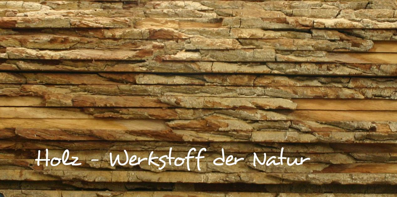 Holz - Werkstoff der Natur